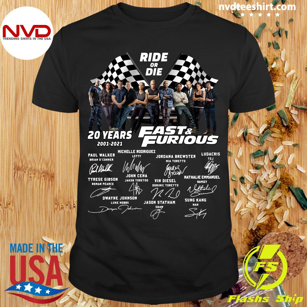 Funny Ride Or Die 20 Years 2001 2021 Fast And Furious Signatures Shirt