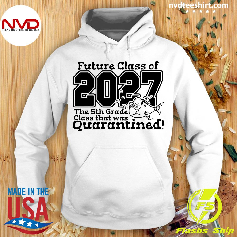 Future Class Of 2027 The 5Th Grade Class That Was Quarantined Vintage Shirt Hoodie