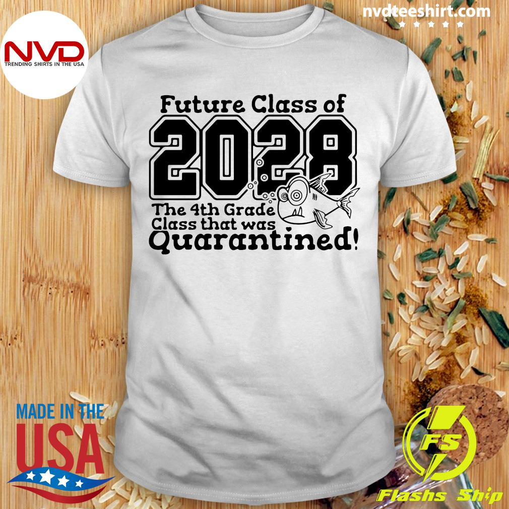 Future Class Of 2028 The 4Th Grade Class That Was Quarantined Vintage Shirt