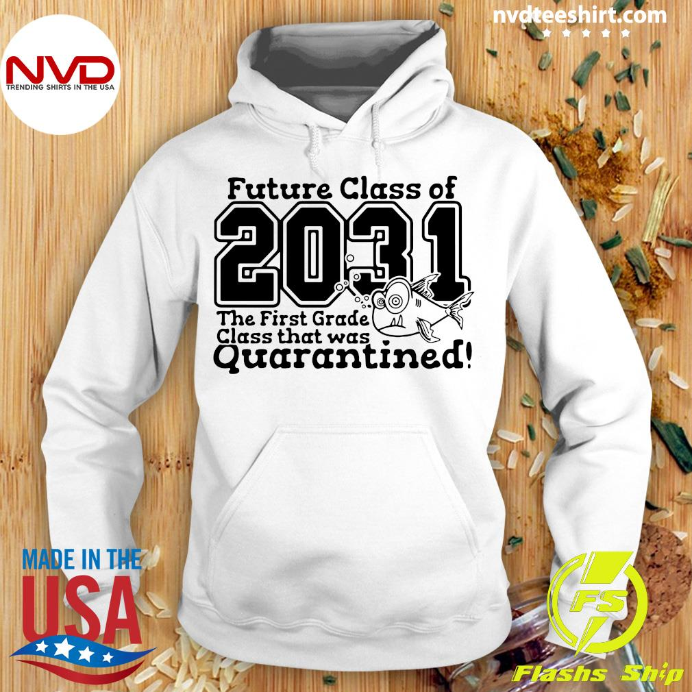 Future Class Of 2031 The First Grade Class That Was Quarantined Vintage Shirt Hoodie