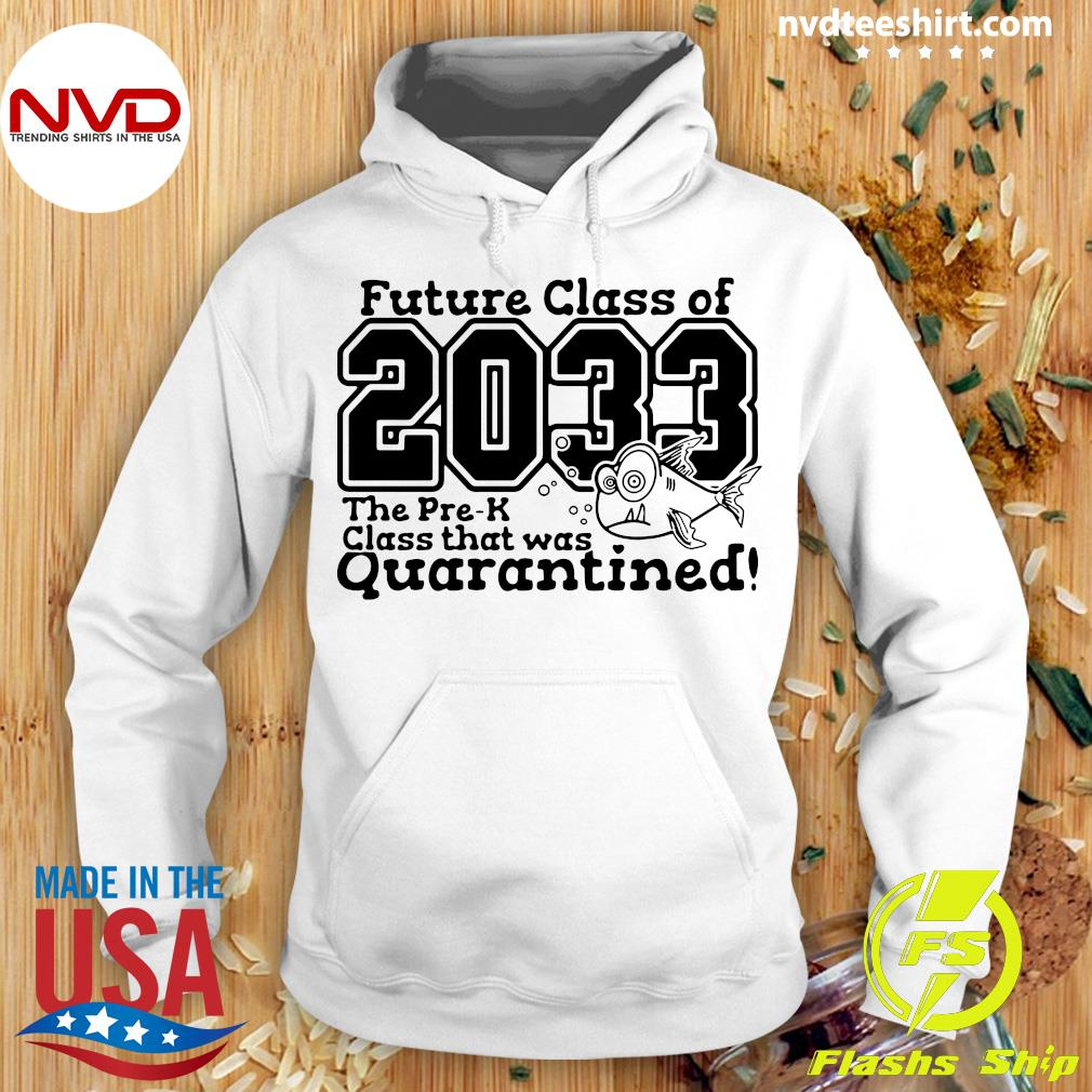 Future Class Of 2033 The Pre K Future Class That Was Quarantined Vintage Shirt Hoodie
