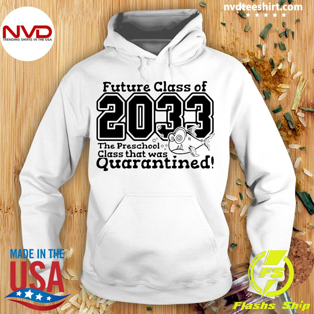 Future Class Of 2033 The Preschool Class That Was Quarantined Vintage Shirt Hoodie