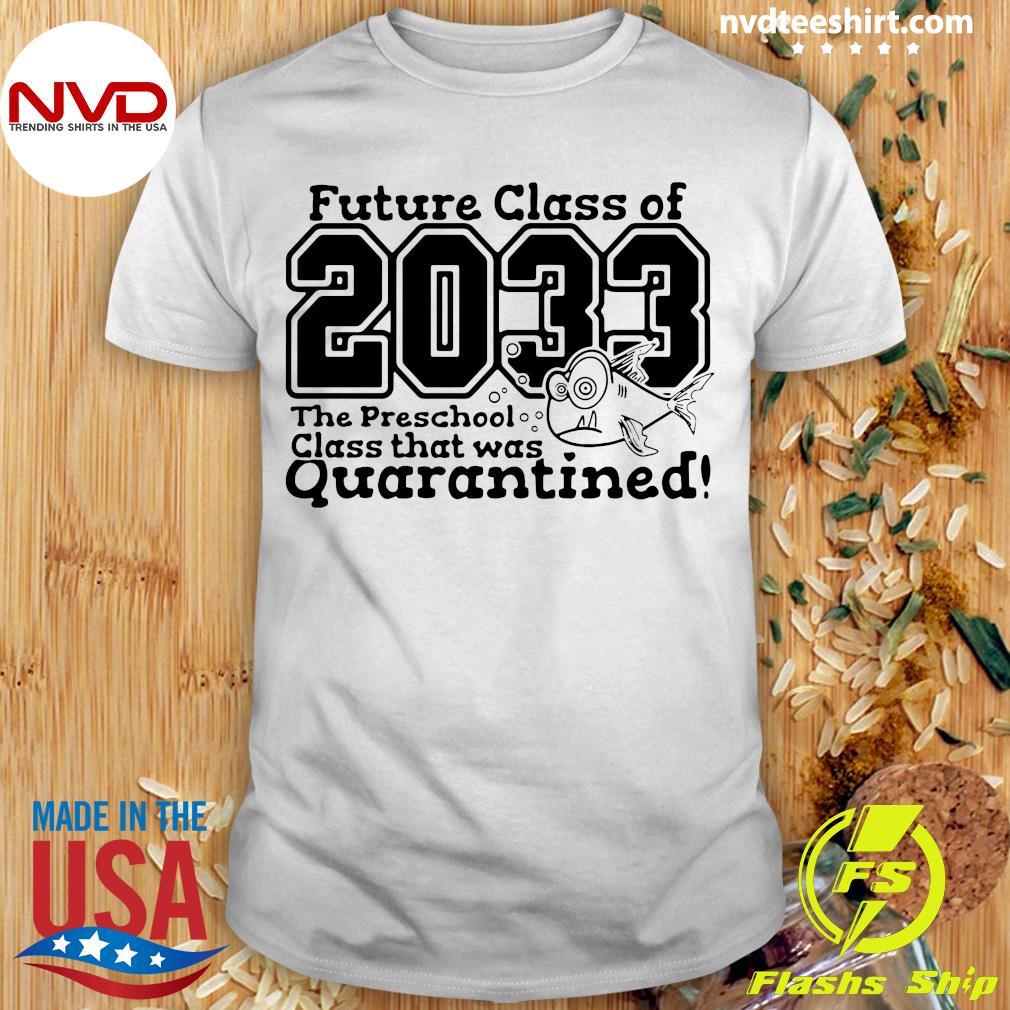 Future Class Of 2033 The Preschool Class That Was Quarantined Vintage Shirt
