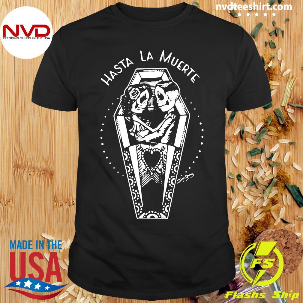 Hasta La Muerte Vintage Shirt