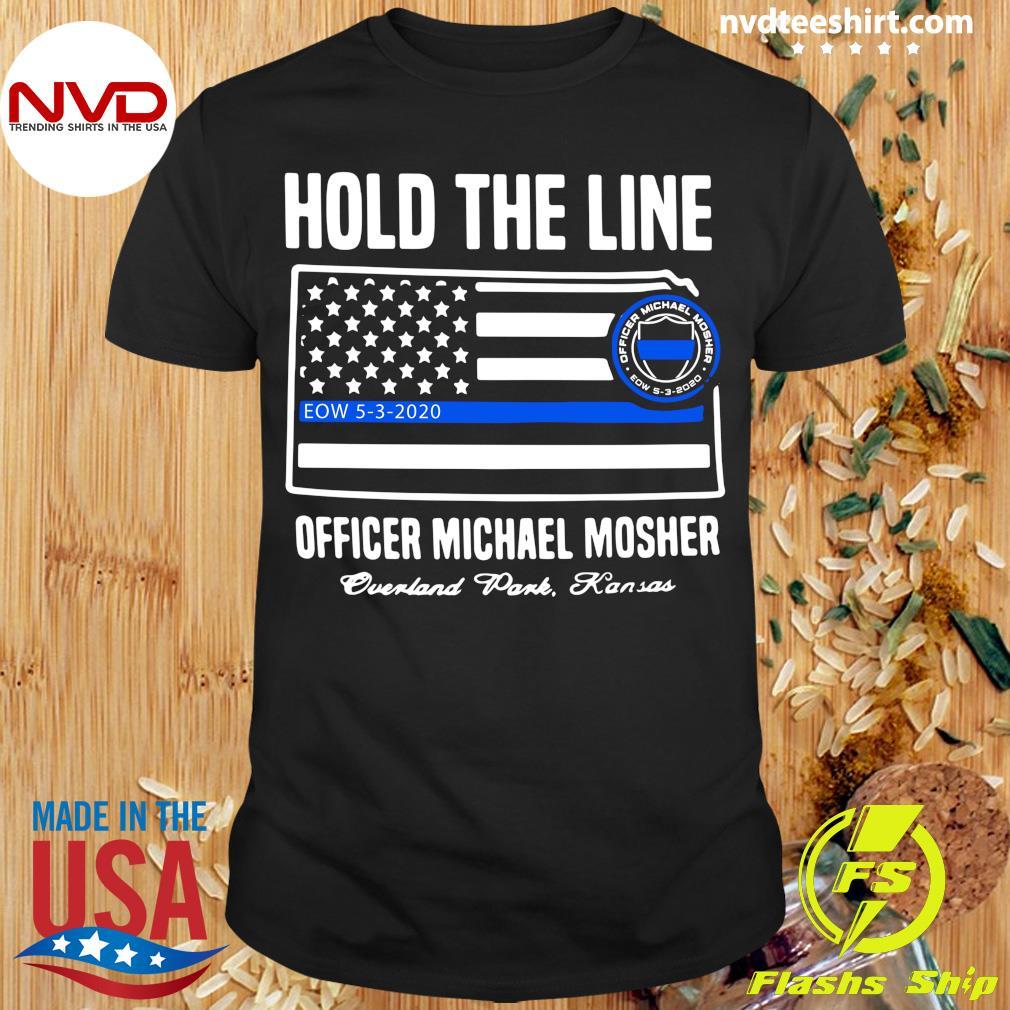 Hold The Line Officer Michael Mosher Overland Park Kansas Shirt