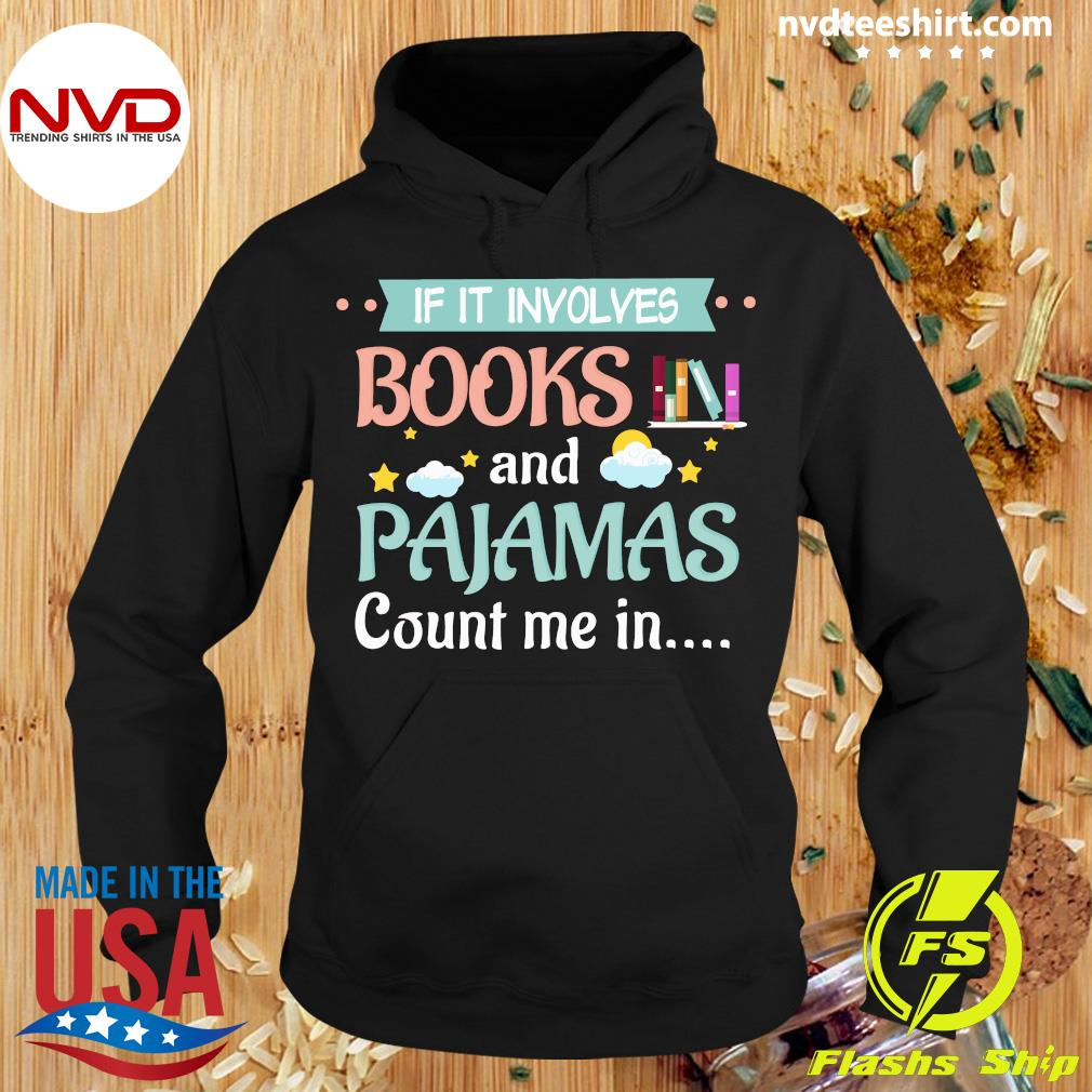 If It Involves Books And Pajamas Count Me In Reading Shirt Hoodie