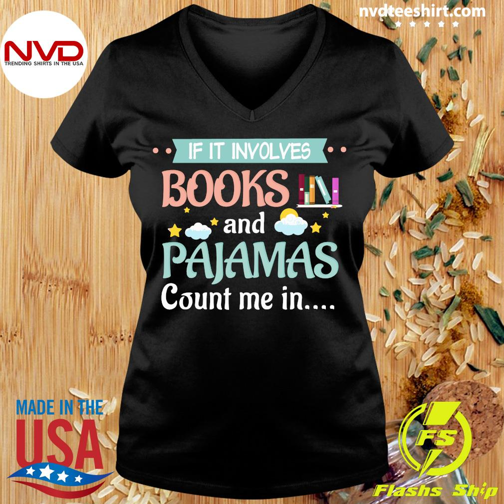 If It Involves Books And Pajamas Count Me In Reading Shirt Ladies tee