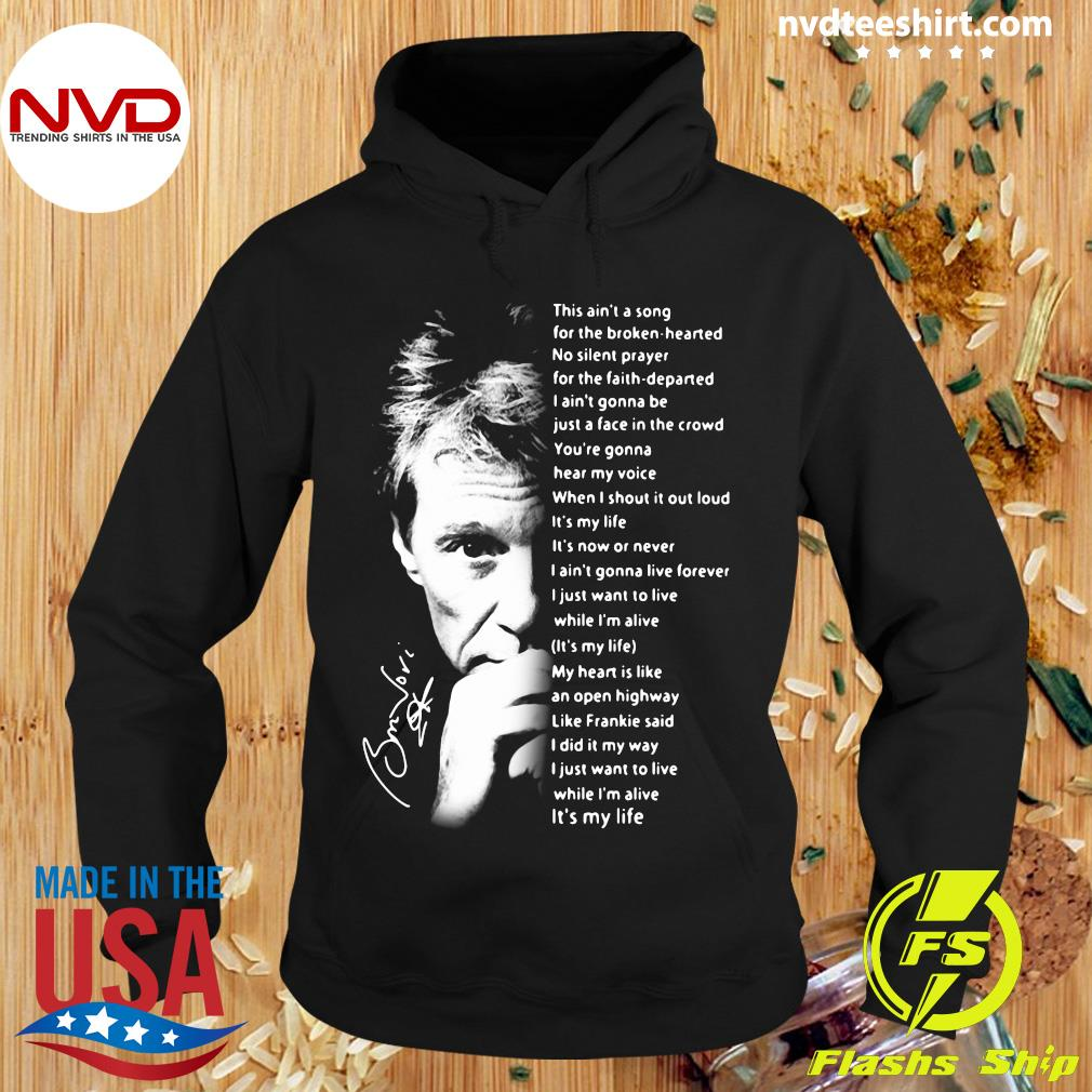 It's My Life This Ain't A Song For The Broken Hearted Bon Jovi Shirt Hoodie