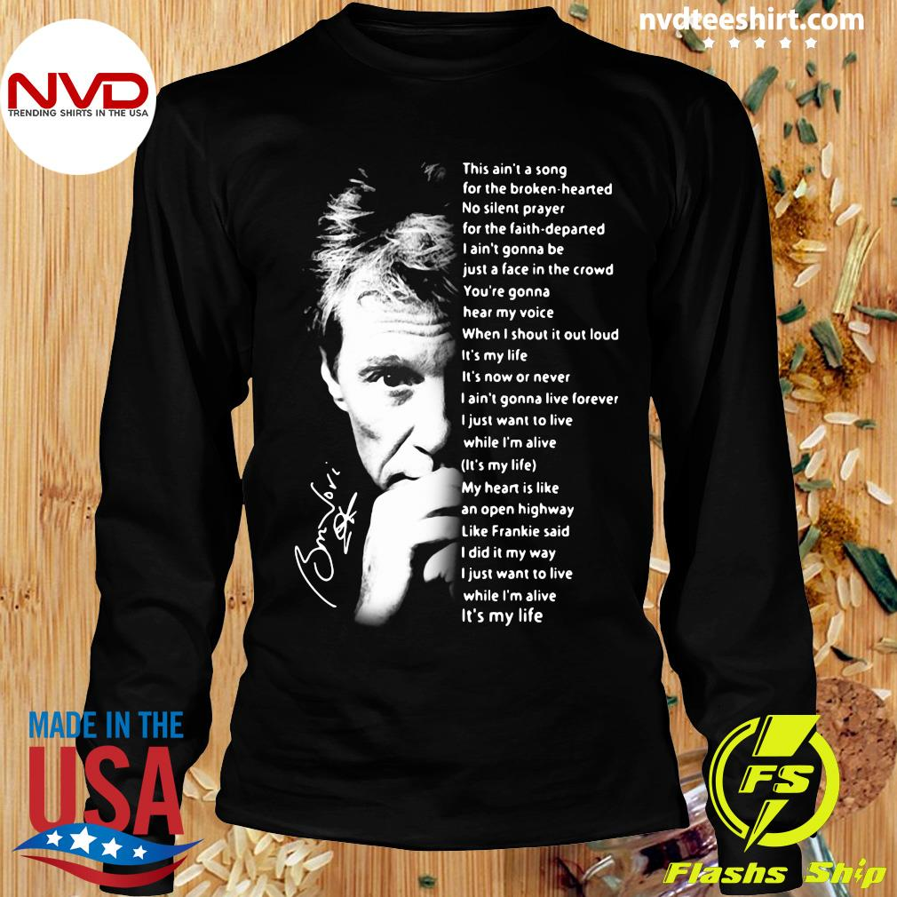 It's My Life This Ain't A Song For The Broken Hearted Bon Jovi Shirt Longsleeve