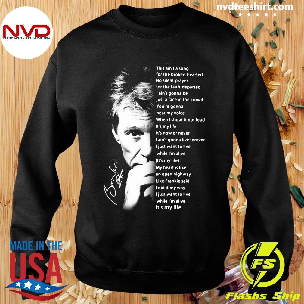 It's My Life This Ain't A Song For The Broken Hearted Bon Jovi Shirt Sweater