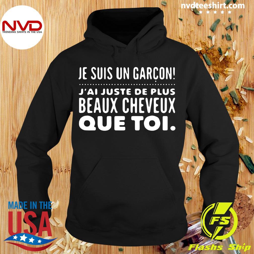 Je Suis Un Garcon J'ai Juste De Plus Beaux Cheveux Que Toi Vintage Shirt Hoodie