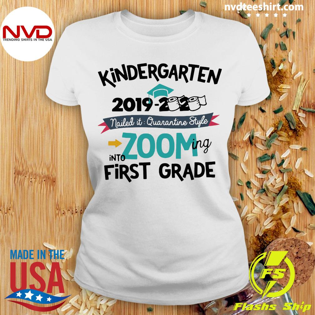 Kindergarten 2019 2020 Nailed It Quarantine Style Into Zooming Into First Grade Shirt Ladies tee