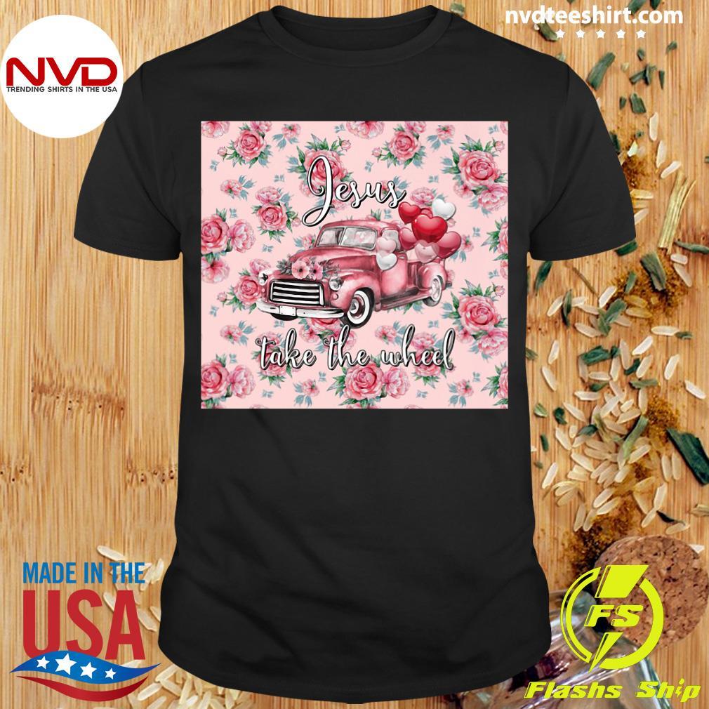 Leopard Valentines Truck Jesus Take The Wheel Shirt