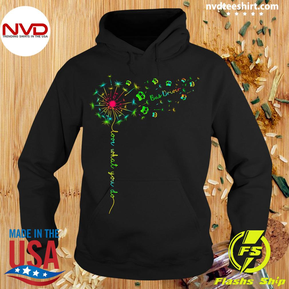 Love What You Do Bus Driver Shirt Hoodie