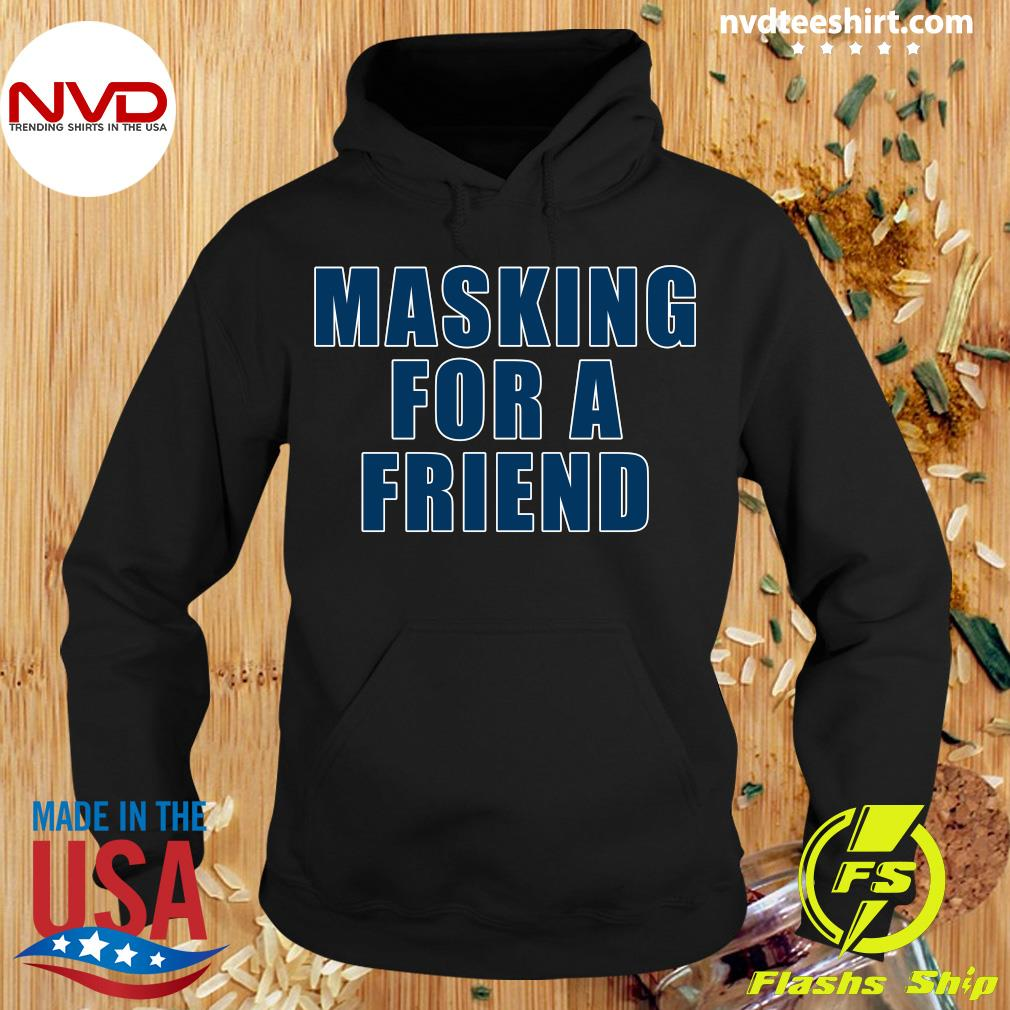 Masking For A Friend Vintage Shirt Hoodie