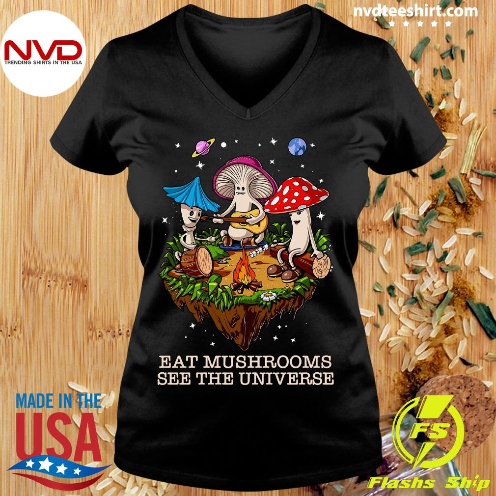 Mushroom Band Eat Mushrooms See The Universe Shirt Ladies tee