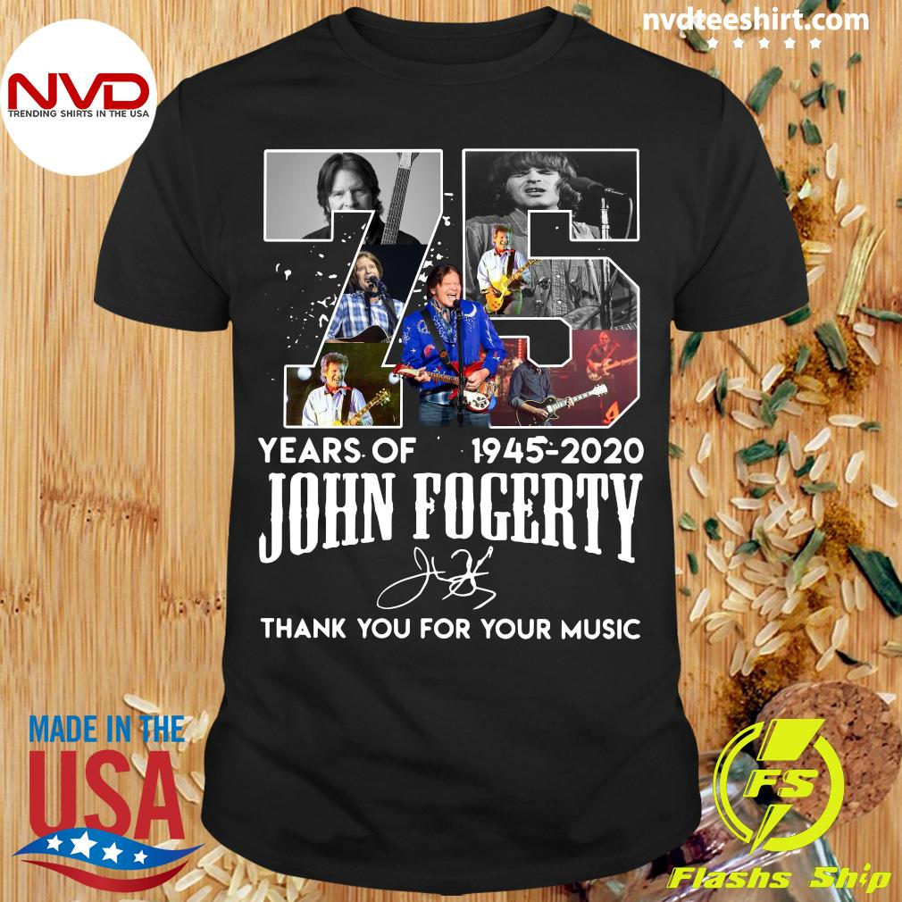 Official 75 Year Of 1945-2020 John Fogerty Thank You For Your Music Shirt