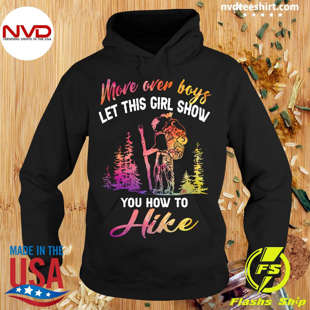 Official More Over Boys Let This Girl Show You How To Hike Shirt Hoodie