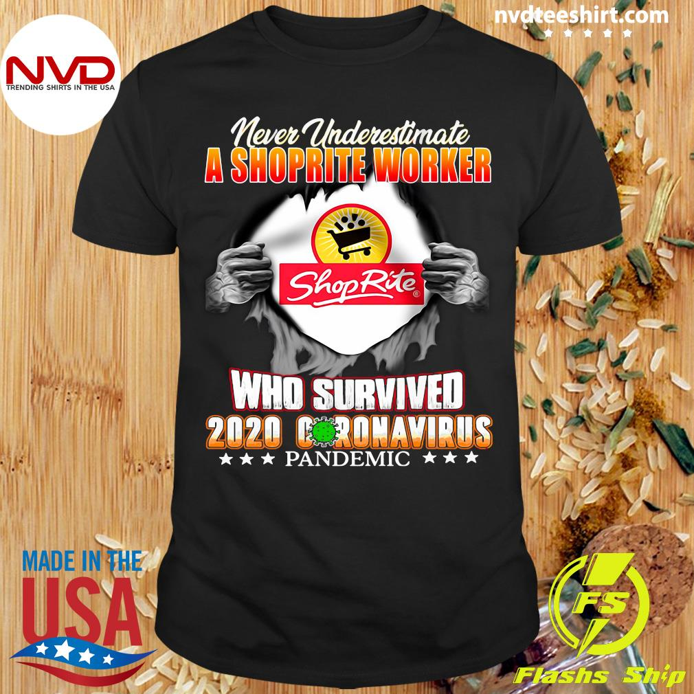 Official Never Underestimate A Shoprite Worker Who Survived 2020 Coronavirus Shirt