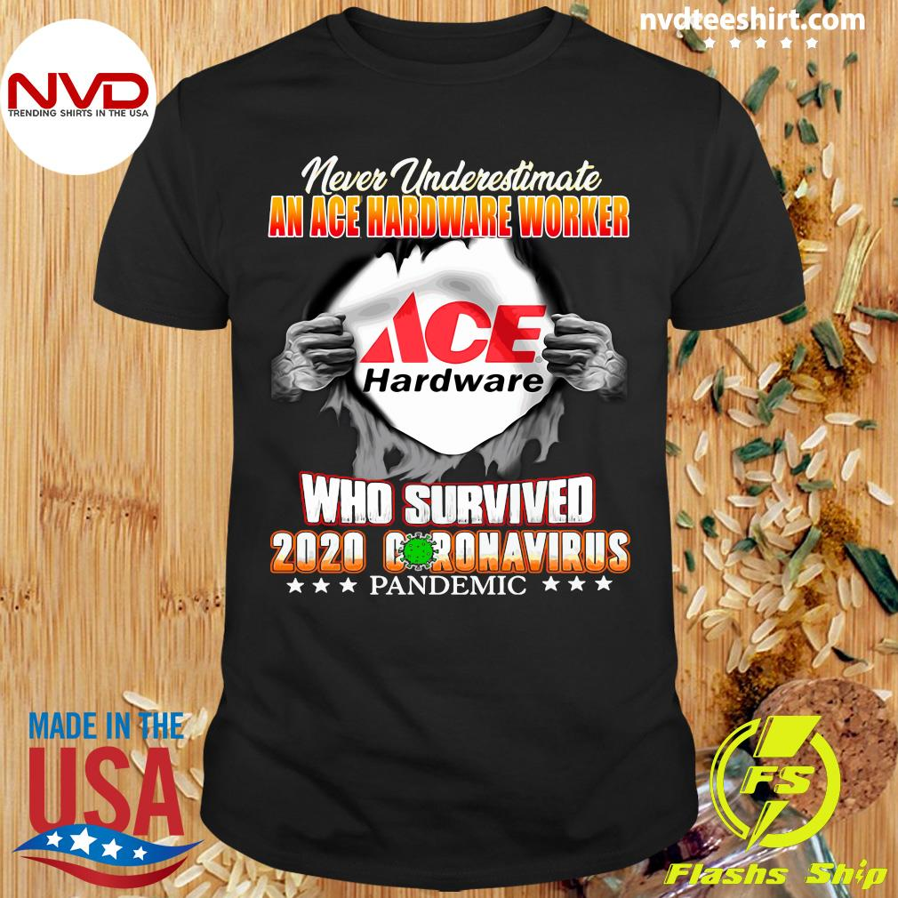 Official Never Underestimate An Ace Hardware Worker Who Survived 2020 Coronavirus Shirt