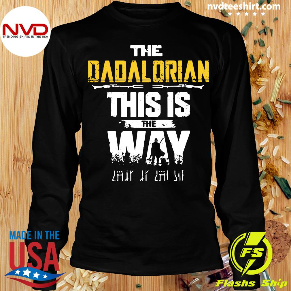 Official The Dadalorian This Is The Way Father's Day Shirt Longsleeve