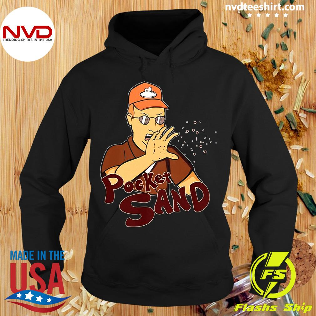 Pocket Sand King Of The Hill Dale Gribble Shirt Hoodie