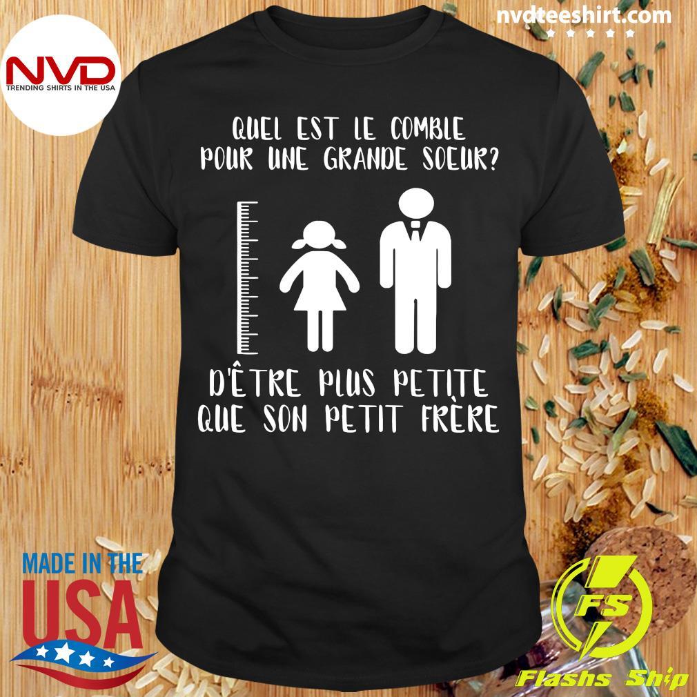 Quel Est Le Comble Pour Une Grande Soeur D'etre Plus Petite Que Son Petit Prere Vintage Shirt