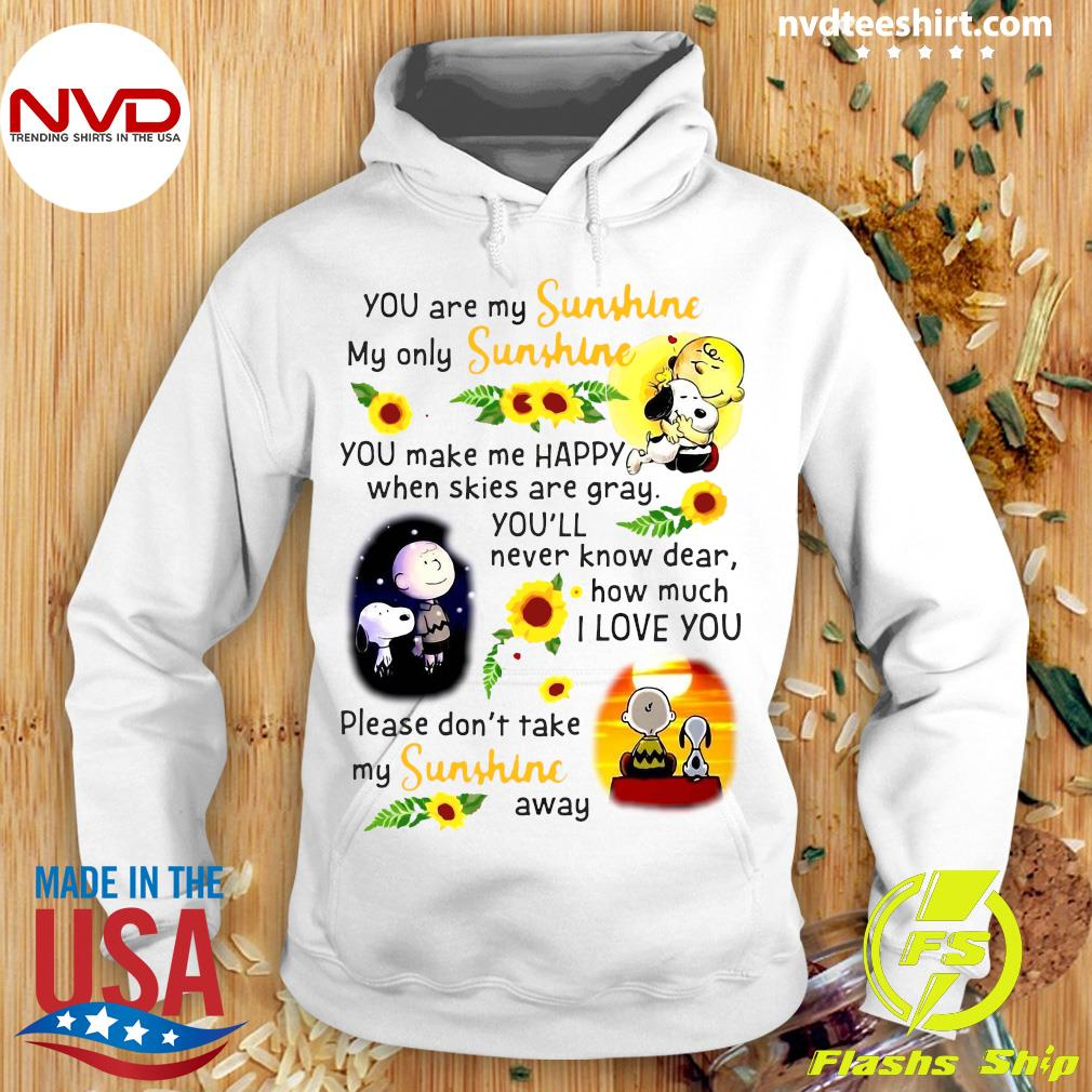 Snoopy You Are My Sunshine My Only Sunshine You Make Me Happy When Skies Are Gray Shirt Hoodie