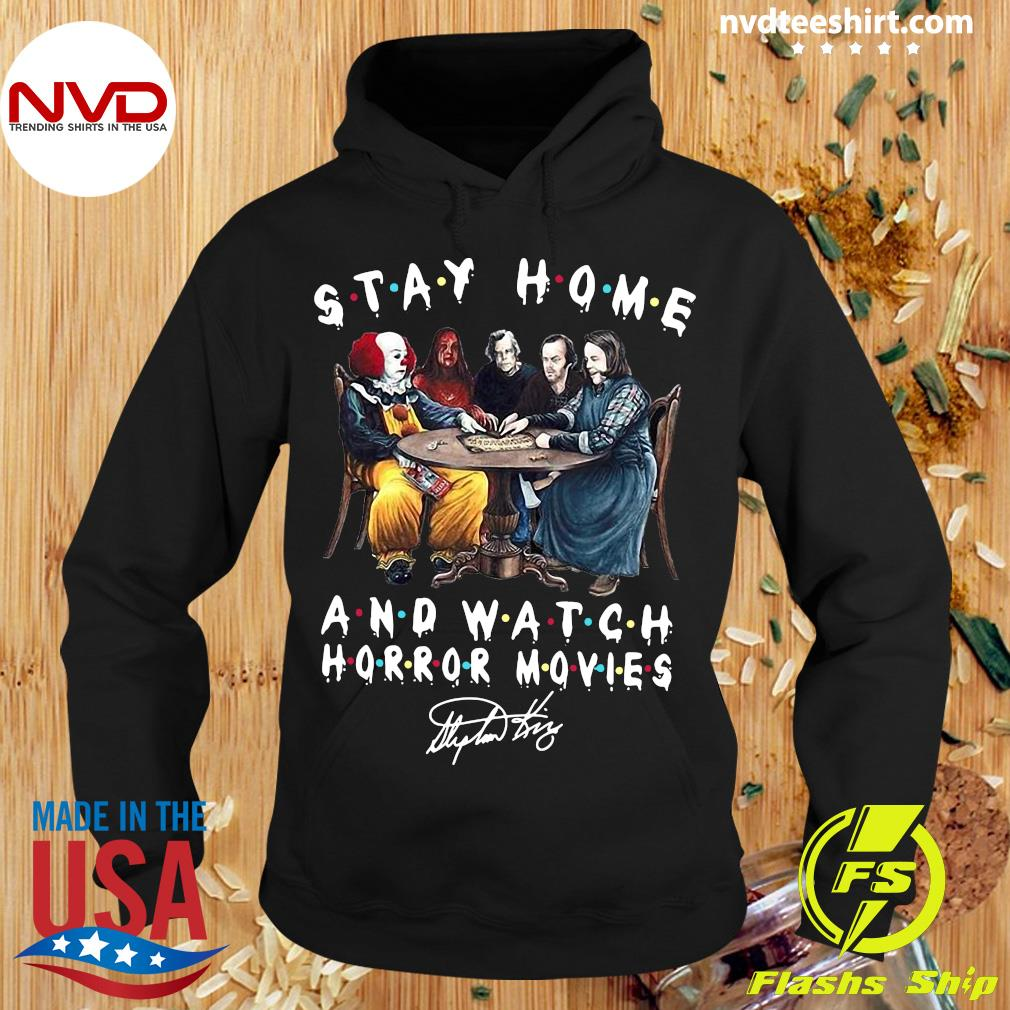 Stay Home And Watch Horror Movies Stephen King Shirt Hoodie