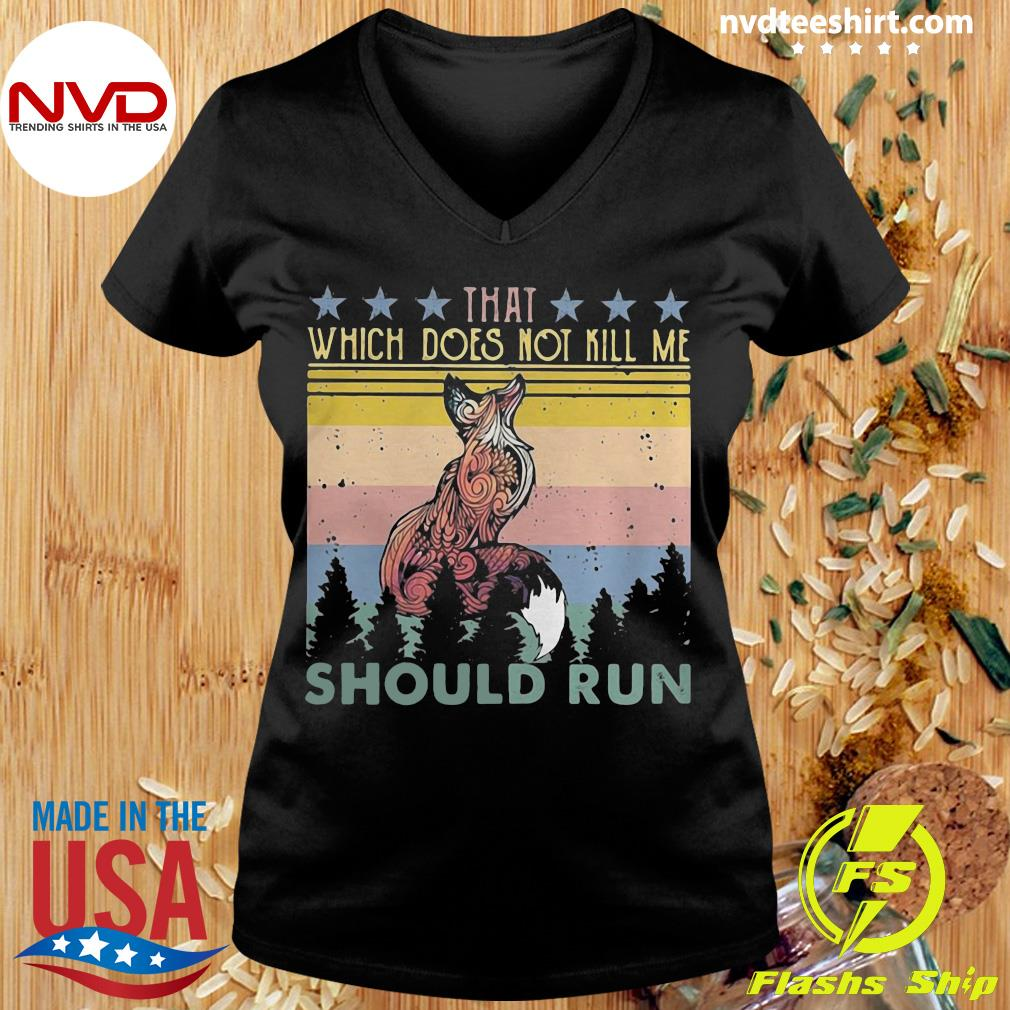 That Which Does Not Kill Me Should Run Stars Fox Shirt Ladies tee