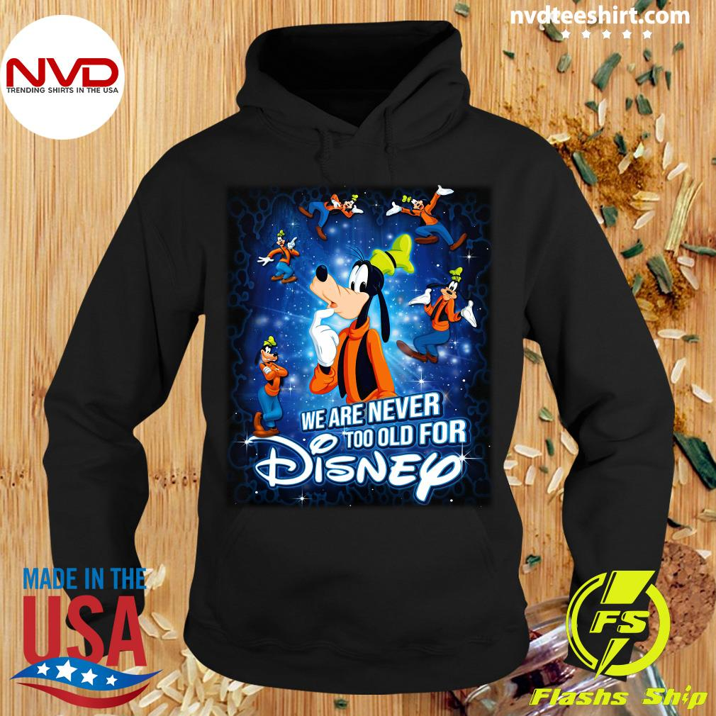 We Are Never Too Old For Disney Mickey Mouse Shirt Hoodie