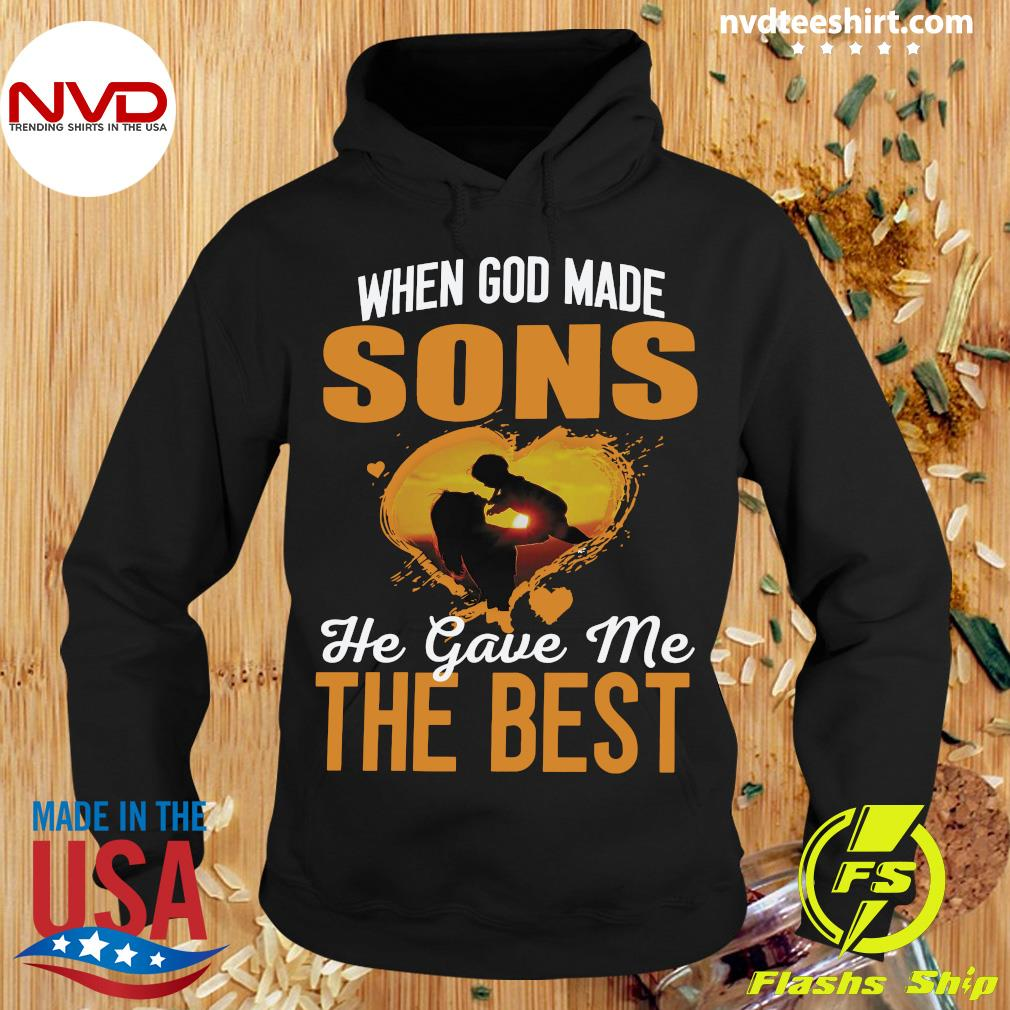 When God Made Sons He Gave Me The Best Being A Mom Shirt Hoodie