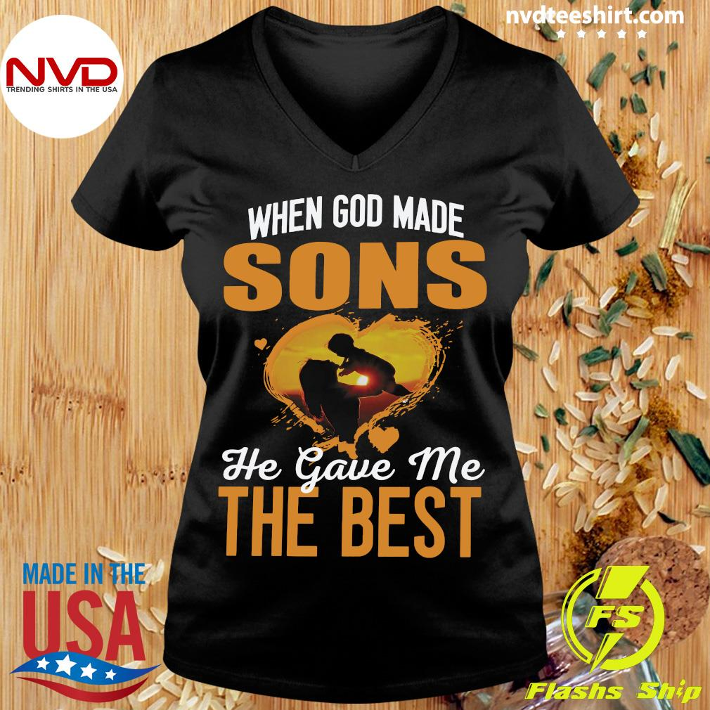 When God Made Sons He Gave Me The Best Being A Mom Shirt Ladies tee