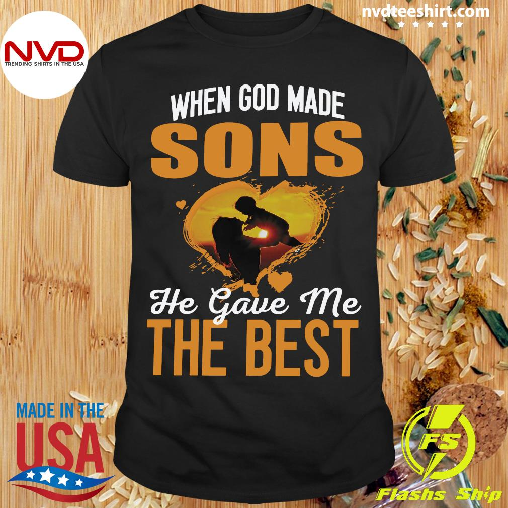 When God Made Sons He Gave Me The Best Being A Mom Shirt