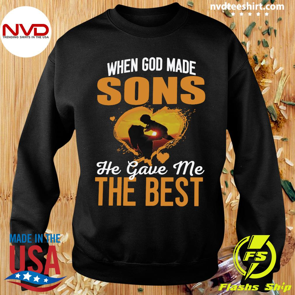 When God Made Sons He Gave Me The Best Being A Mom Shirt Sweater
