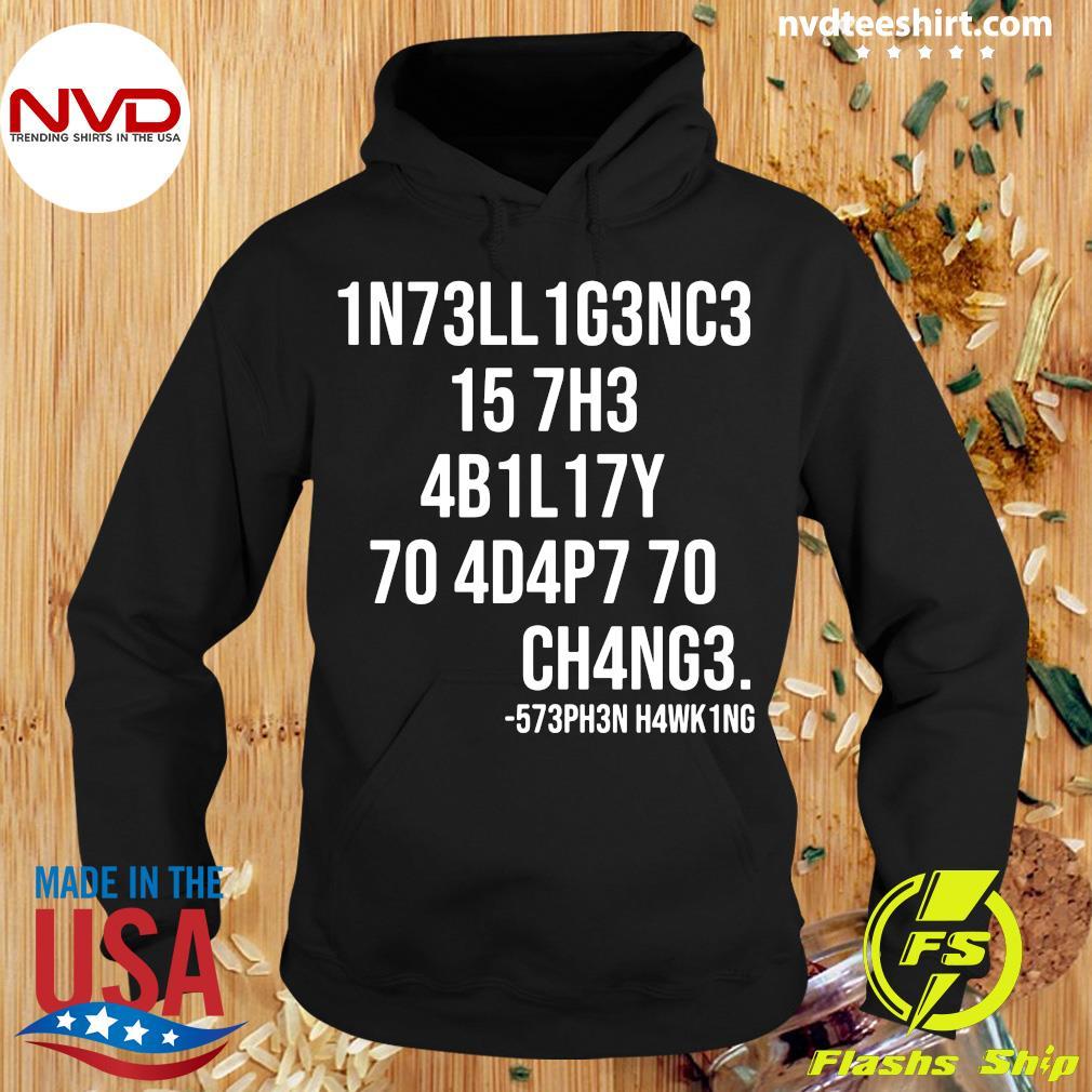 1N73LL1G3NC3 15 7H3 4B1L17Y 70 4D4P7 70 CH4NG3 Science Intelligence Shirt Hoodie