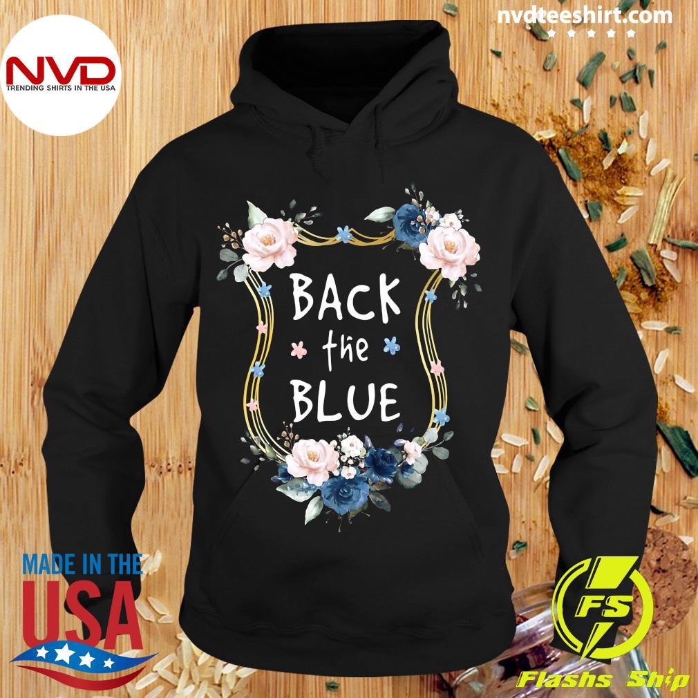 Back The Blue Flower Shirt Hoodie