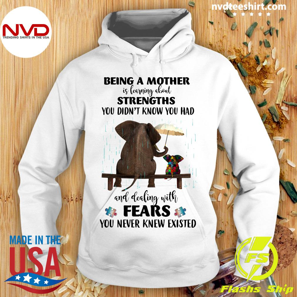 Being A Mother Is Learning About Strengths You Didn't Elephant Autism Shirt Hoodie
