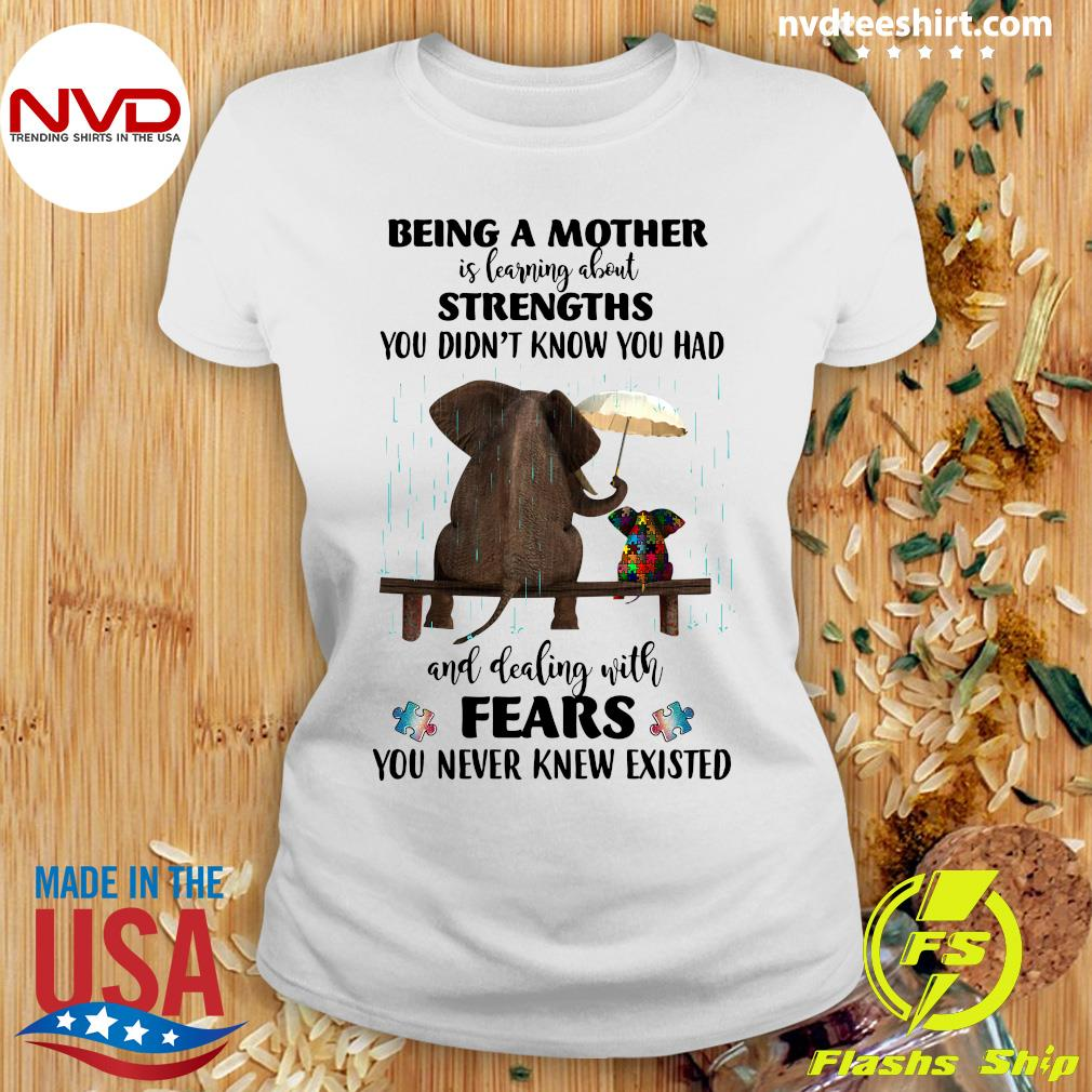 Being A Mother Is Learning About Strengths You Didn't Elephant Autism Shirt Ladies tee