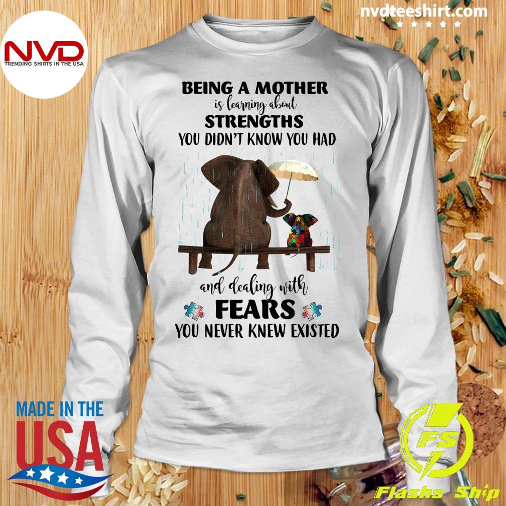 Being A Mother Is Learning About Strengths You Didn't Elephant Autism Shirt Longsleeve