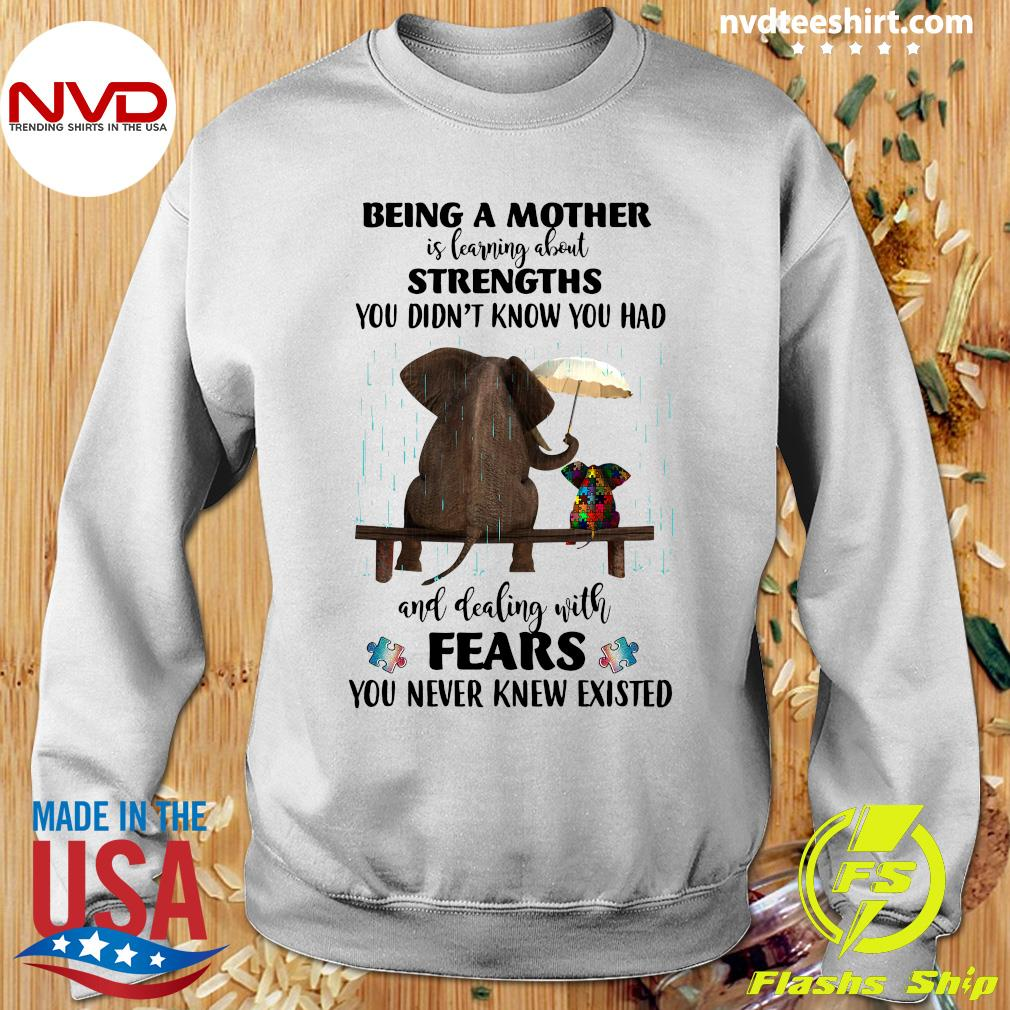 Being A Mother Is Learning About Strengths You Didn't Elephant Autism Shirt Sweater
