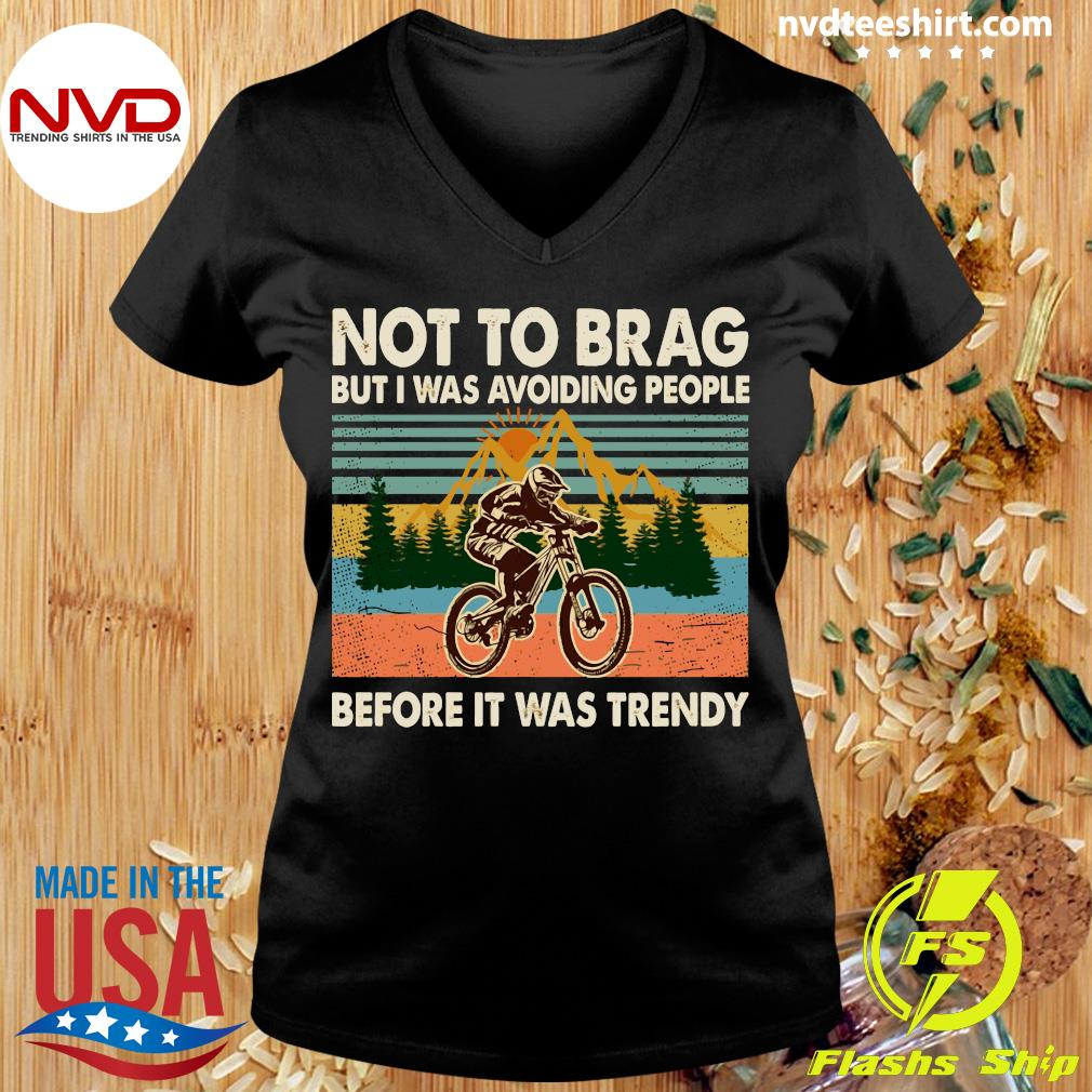 Bicycle Not To Brag But I Was Avoiding People Before It Was Trendy Shirt Ladies tee