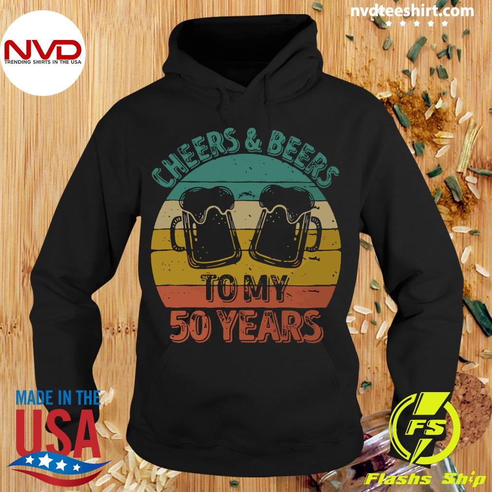 Cheers And Beers To My 50 Years Vintage Shirt Hoodie