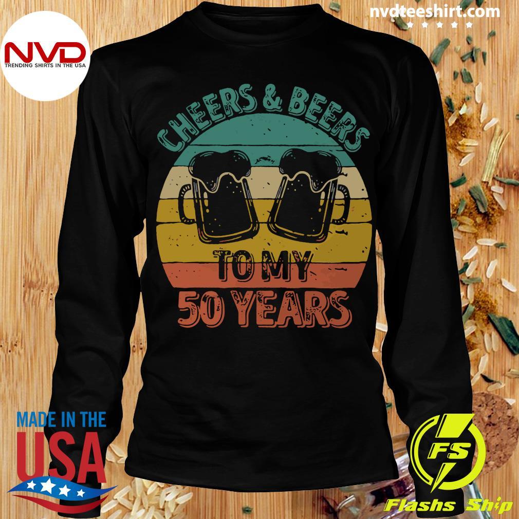 Cheers And Beers To My 50 Years Vintage Shirt Longsleeve