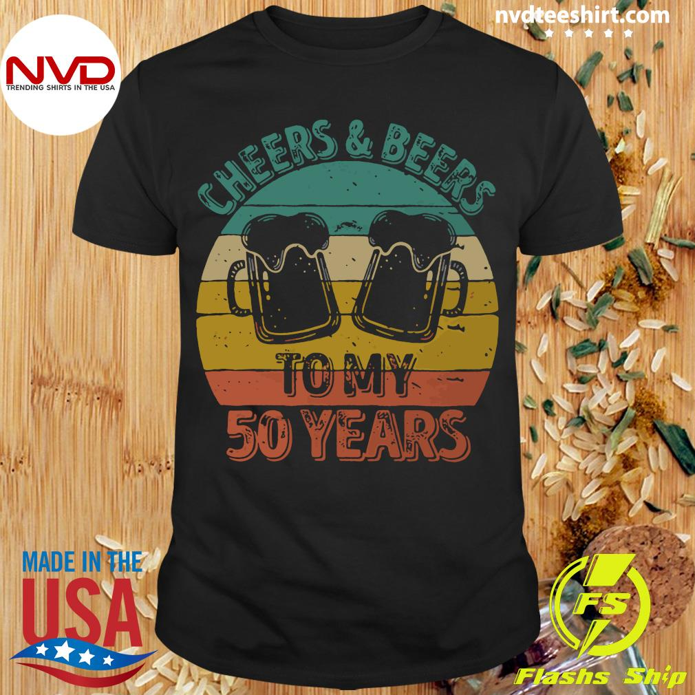 Cheers And Beers To My 50 Years Vintage Shirt