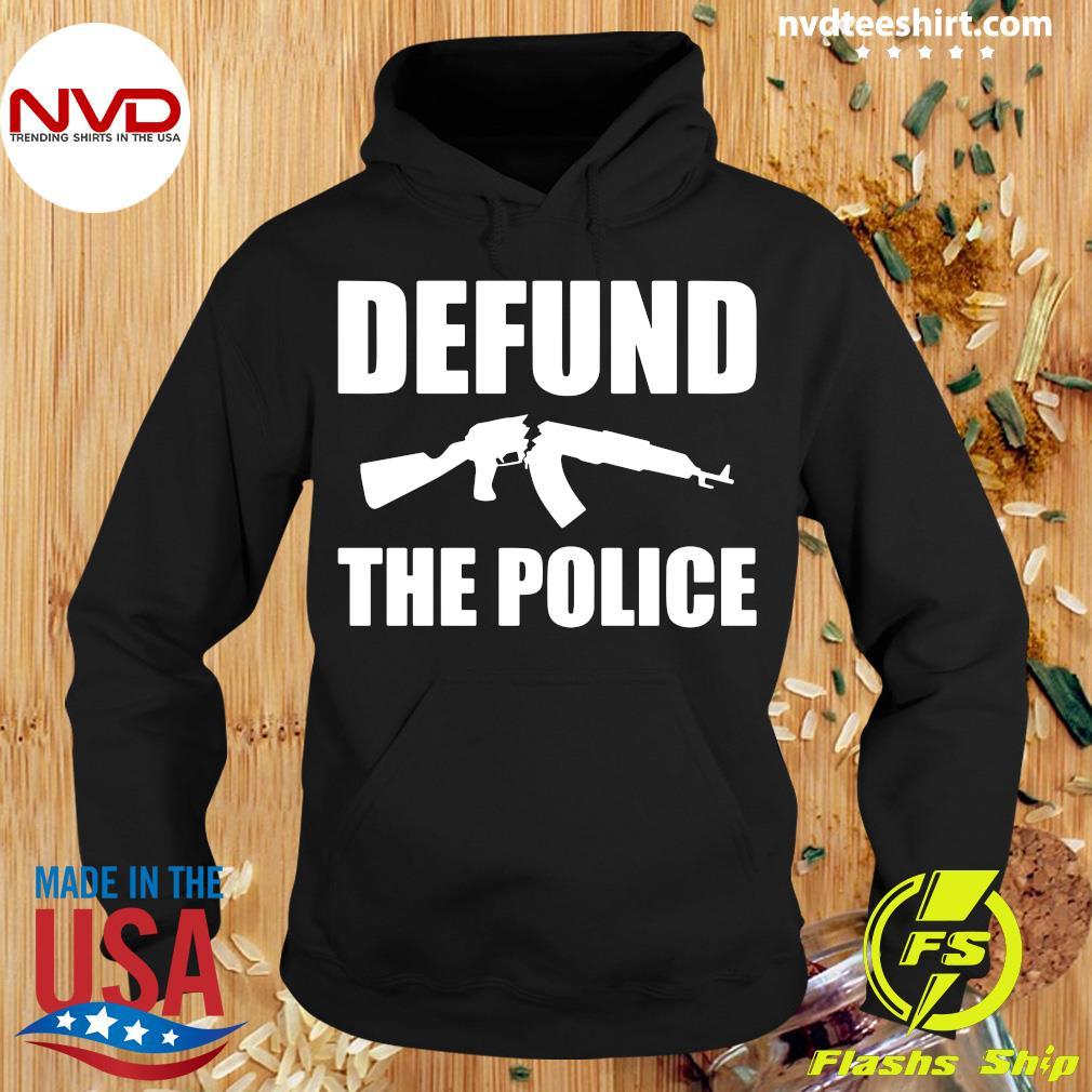 Defund The Police Shirt Hoodie