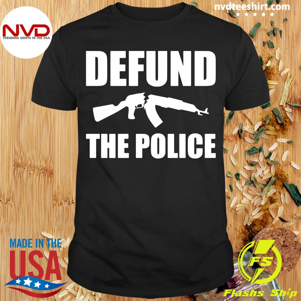 Defund The Police Shirt