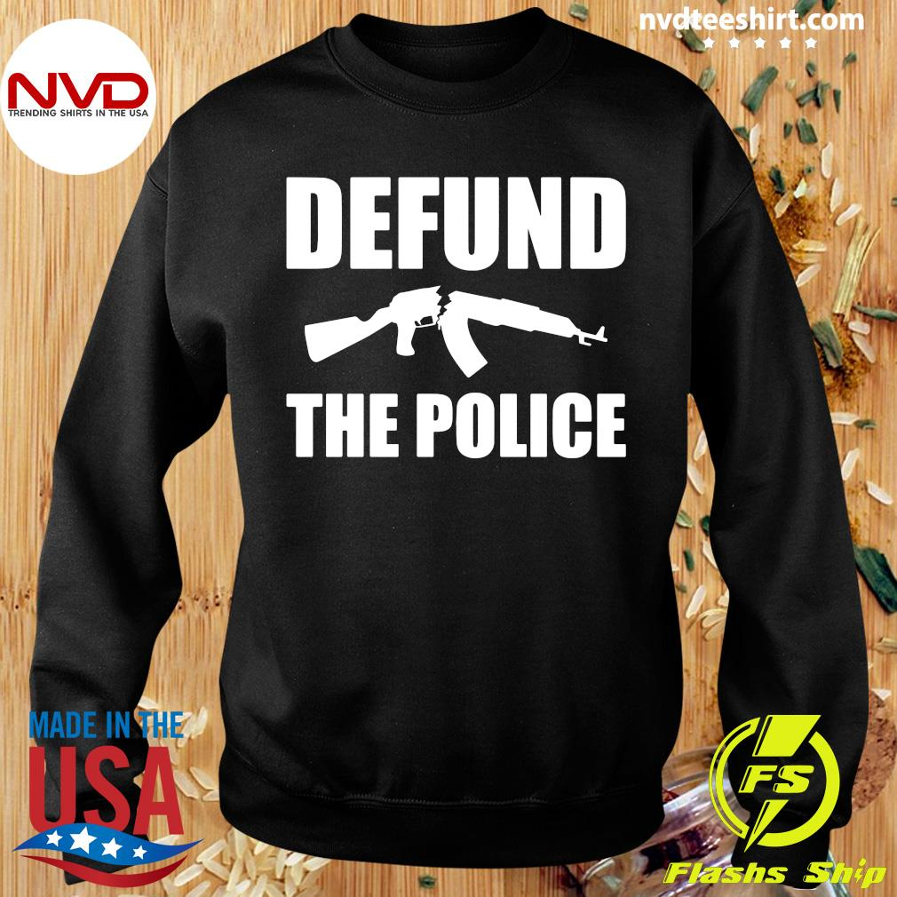 Defund The Police Shirt Sweater