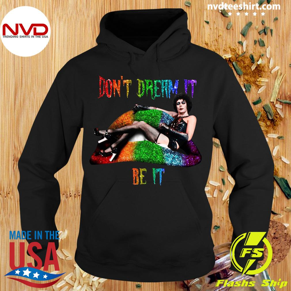 Frank N Furter Lips Don't Dream It Be It LGBT Shirt Hoodie
