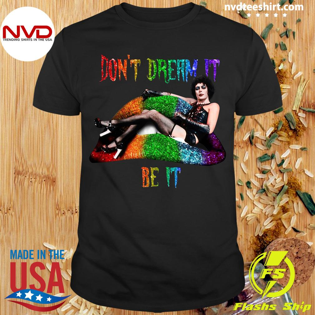 Frank N Furter Lips Don't Dream It Be It LGBT Shirt